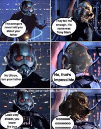 Meme, Memes, and Star Wars: hey tell me  A enough, his  The avengers  never told you  name was  about your  Tony Stark  father  No, that's  No Ultron  I am your father  A impossible  avenger sme  S.tum  com  Look very  closer you  know  its true Also go check out Star Wars Memes  ~ Deadpool