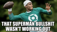 Cam Newton switching things up.. Like Our Page NFL Memes!: THAT SUPERMAN BULLSHIT  WASN'T WORKING OUT Cam Newton switching things up.. Like Our Page NFL Memes!