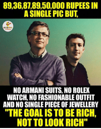 """Being Rich, Fashion, and Rolex: 89,36 87,89,50,000 RUPEES IN  A SINGLE PIC BUT  LA  NO ARMANI SUITS, NO ROLEX  WATCH, NO FASHIONABLE OUTFIT  AND NO SINGLE PIECE OF JEWELLERY  """"THE GOALIS TO BE RICH,  NOT TO LOOK RICH"""" What you think..."""