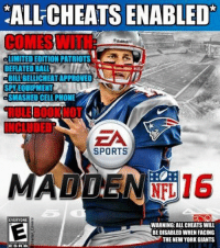 This is not a glitch in Madden 16.  Like Our Page For More NFL Memes!: ALLCHEATS ENABLED  COMES WITH  LIMITED EDITION PATRIOTS  BILMBELLICHEATAPPROVED  SMASHED CELLPHONE  NCLUDED  EA  SPORTS  EVERYONE  WARNING:ALL CHEATS WILL  BE DISABLED WHEN FACING  THE NEW YORK GIANTS  ESRB This is not a glitch in Madden 16.  Like Our Page For More NFL Memes!