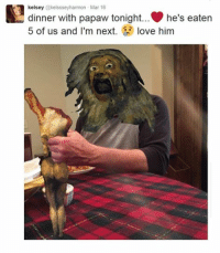 Like Classical Art Memes for more: kelsey with Mar 16  tonight... he's eaten  dinner papaw 5 of us and I'm next  love him Like Classical Art Memes for more