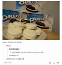 Destiel: white fudge  OREO  REO  it-s-a-metaphor for destiel.  erchu  themininepeta  dont let the guy who hates moreos see this  i love big cock  well that was unexpected  71,994 notes
