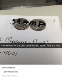 funny tumblr posts: I've worked for the post office for two years. This is a first.  tastefullyoffensive:  isprobably arepostl  Source: tastefully offens
