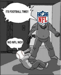 Drinking, Foh, and Funny: ITS FOOTBALL TIME!!  NO NFL NO!!  NFL R.I.P MLB. You had your time, now get up and go get the NFL a drink. WNBA, go make sandwiches. NBA, stop flopping & freeloading. Soccer, your name is Soccer, enough of this Fútbol nonsense, just get out. NHL, FOH. ‪#‎NFLKickoff‬ Like Our Page For More Funny NFL Memes!