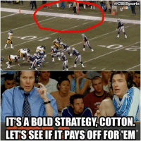 The Pittsburgh Steelers...  Like Our Page NFL Memes Credit - CBSSports: @CBS Sports  J L  1  ITSA BOLD STRATEGY COTTON  LETS SEE IF IT PAYSOFF FOR EMT The Pittsburgh Steelers...  Like Our Page NFL Memes Credit - CBSSports