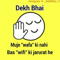 """Instagram Dekh Bhai  Dekh Bhai  Muje """"wafa"""" ki nahi  Bas """"wifi"""" ki jarurat he Leave me & my best buddies in a close room with high speed internet,-Loads of imperishable food & Play station 😝-Can stay there as long as we want 😂-BYEBYERoutineLife-TAG ur internet addicted buddies 😜-AlwaysOnCellPhone-AlsoThoseWhoAskForHotspot"""