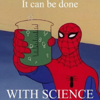Yes Spiderman! 👌🏽 and don't forget engineering! 🔥 science engineering engineer engineers engineeringrepublic spiderman itcanbedonewithscience trusttheengineer: It can be done  WITH SCIENCE Yes Spiderman! 👌🏽 and don't forget engineering! 🔥 science engineering engineer engineers engineeringrepublic spiderman itcanbedonewithscience trusttheengineer