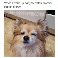 Me (Tottenham defeat Man City 4-1!!!! EPL): When l wake up early to watch premier  league games  esocceRmemes Me (Tottenham defeat Man City 4-1!!!! EPL)