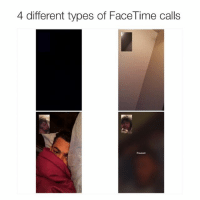 The accuracy 😂: 4 different types of Face Time calls  Paused The accuracy 😂