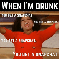 winewednesday (@mode_nyc): WHEN I'M DRUNK  YOU GET A SNAPCHAT  YOU GET A SNAPCHAT  YOU GET A SNAPCHAT.  YOU GET A SNAPCHAT winewednesday (@mode_nyc)