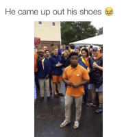 Fucking, Funny, and Memes: He came up out his shoes Homeboy needs to sit the fuck down 😩😭😭😭