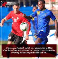 Is this the craziest football story you have heard ? 😂🤯 • • football police criminal jail arrested prision drugs tanzania africa premierleague worldcup worldcup2018: 8Fact Football  18  18  A Tanzanian football match was abandoned in 1978  after the referee was arrested on the pitch and accused of  smoking marijuana just before kick-off. Is this the craziest football story you have heard ? 😂🤯 • • football police criminal jail arrested prision drugs tanzania africa premierleague worldcup worldcup2018