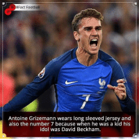 Did you know that?: 8Fact Football  Antoine Grizemann wears long sleeved jersey and  also the number 7 because when he was a kid his  idol was David Beckham Did you know that?