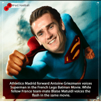 Batman, England, and Football: 8Fact Football  Athletico Madrid forward Antoine Griezmann voices  Superman in the French Lego Batman Movie. While  fellow France team-mate Blaise Matuidi voices the  flash in the same movie. The hero Athletico Madrid deserve 🙌🔥What Footballer would you like to see in a movie 👀🤔🤷🏾‍♂️ • • england movies football spain madrid film hero batman superman france realmadrid juventus worldcup super legobatman