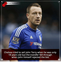 Chelsea, Memes, and Barclays: 8Fact Football  BARCLAYS  VODHAM  Chelsea tried to sell John Terry When he was only  18 years old but the transfer fell through  when John himself rejected the bid. Did you know that? Follow @football_tab for the best football jokes 👥⚽️