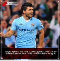 Memes, Premier League, and 🤖: 8Fact Football  ETIHA  A  Sergio Aguero has now scored against 29 of the 30  different teams he's faced in the Premier League Did you know that? Follow @football_tab for the best football jokes 👥⚽️
