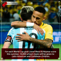 America, Children, and England: 8Fact Football  For each World Cup goal Lionel Messi & Neymar score  this summer, 10,000 school meals will be given to  Latin American and Caribbean children. A goal from these two at the World Cup would be priceless 🙌👏🏽😢 🇦🇷 🇧🇷 • • brazil 8factfootball england manchester spain neymar lionelmessi liverpool lionelmessi argentina worldcup carribean school charity goals latin america americano