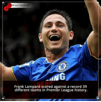Did you know that? Follow @football_tab for the best football jokes 👥⚽️: 8Fact Football  Frank Lampard scored against a record 39  different teams in Premier League history. Did you know that? Follow @football_tab for the best football jokes 👥⚽️
