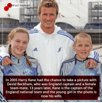 RT @8Fact_Footballl: A Love Story ⚽️❤️🏴󠁧󠁢󠁥󠁮󠁧󠁿 https://t.co/SxXKEevTc1: 8Fact Football  In 2005 Harry Kane had the chance to take a picture with  David Beckham, who was England captain and a female  team-mate. 13 years later, Kane is the captain of the  England national team and the young girl in the photo is  now his wife RT @8Fact_Footballl: A Love Story ⚽️❤️🏴󠁧󠁢󠁥󠁮󠁧󠁿 https://t.co/SxXKEevTc1