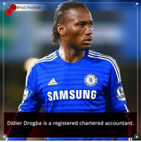 Did you know that? Follow @football_tab for the best football jokes 👥⚽️: 8Fact Football  SAMSUNG  Didier Drogba is a registered chartered accountant. Did you know that? Follow @football_tab for the best football jokes 👥⚽️