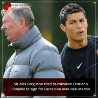 Barcelona, Cristiano Ronaldo, and Football: 8Fact Football  Sir Alex Ferguson tried to convince Cristiano  Ronaldo to sign for Barcelona over Real Madrid. Did you know that?