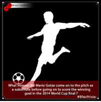 England, Football, and Memes: 8Fact Football  What minute did Mario Gotze come on to the pitch as  a substitute before going on to score the winning  goal in the 2014 World Cup final?  Tag a mate who would know this ? 👀🤔🤧🧠 • • england goalkeeper football british spain germany worldcup worldcup2018 time mariogotze winner brazil russia trophy trivia throwback guess