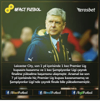 Memes, 🤖, and Bet: 8FACT FUTBOL  eros bet  Leicester City, son 1 risinde 1 kez Premier Lig  kupasini kazanma ve 1 kez Sampiyonlar Ligi ceyrek  finaline yukselme basarisina ulasmistir. Arsenal ise son  7 ylicerisinde hic Premier Lig kupasi kazanamamis ve  Sampiyonlar Ligi'nde ceyrek finale bile yukselememistir.  f/8fact Futbol  f /8gif Futbol  f/8tro  Futbol Bunu biliyor muydunuz? leicestercity premierleague arsenal 8factfutbol