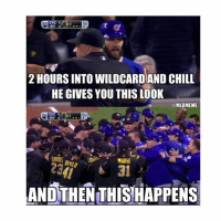 Chill, Mlb, and Cubs: 2 HOURS INTO WILDCARDAND CHILL  HE GIVES YOU THIS LOOK  MLBMEME  CHC 4  31  ANDTHENIHISHAPPENS 2 hours into WildCard and Chill..... Cubs Pirates