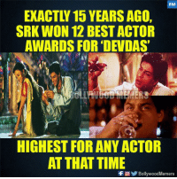 Memes, Best, and Time: 8M  EXACTLY 15 YEARS AGO  SRK WON 12 BEST ACTOR  AWARDS FOR 'DEVDAS  HIGHEST FOR ANY ACTOR  AT THAT TIME  BollywoodMemers 15 Years of #Devdas