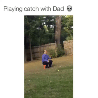 😂😂😂 (@TheSavagePosts): Playing catch with Dad 😂😂😂 (@TheSavagePosts)