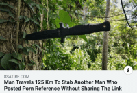 Link, Porn, and Sauce: 8SATIRE.COM  Man Travels 125 Km To Stab Another Man Who  Posted Porn Reference Without Sharing The Link cite your sauce bois