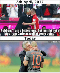 "Jealous, Memes, and True: 8th April, 2017  CII CII CII  Robben: ""I am a bit jealous. But i might get a  kiss from Carlo as well at some point.""  Today  @TrollFootball  ROBEN Dream come true for Robben 😂😘"