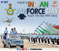 Today, Touch the Sky, and Indianpeoplefacebook: 8th OCT  TODAY IS  LAUGHINC  AARFORCE DAY  Touch The Sky With Glory  1068 095993N  fy/laughingcolours #IndianAirForceDay