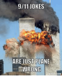 ~Will: 9/11 JOKES  ARE JUST PLANE ~Will