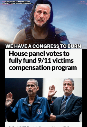 9/11, Reddit, and Heroes: 9/11 VICTIM COMPENSATION  COMMITTEE DRAGGING THEIR FEET  BID 302  WE HAVE A CONGRESS TO BURN  ati  i.com  House panel votes to  fully fund 9/11 victims  compensation program  YPO Not all heroes wear capes.