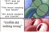 "Triggered. This is so true, everyone I know has done this.  Image Credit: Guts is Berserk.: 9/11 was an  inside job""  ""The moon land in g  w a s fa k e d  ""All world leaders  are lizards""  ""Griffith did  nothing wrong  uts Is Berser Triggered. This is so true, everyone I know has done this.  Image Credit: Guts is Berserk."