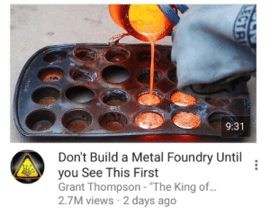 "Target, Tumblr, and Blog: 9:31  Don't Build a Metal Foundry Until  you See This First  Grant Thompson - ""The King of...  2.7M views 2 days ago  . hotelmario: sweet-bitsy: Tell me what I need to know dang im already halfway finished with my metal foundry…."