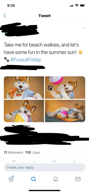 Why is FursuitFriday trending on twitter right now?: 9:35  Tweet  Take me for beach walkies, and let's  have some fun in the summer sun!  #Fursuit Friday  KOTE  CSven Fenp  11 Retweets 110 Likes  Tweet your reply Why is FursuitFriday trending on twitter right now?