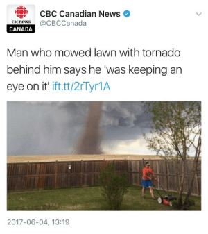 Mood, News, and Tumblr: 9 CBc Canadian News (  cecnews@CBCCanada  CANADA  Man who mowed lawn with tornado  behind him says he was keeping an  eye on it' ift.tt/2rTyr1A  2017-06-04, 13:19 magnolia-noire:mood