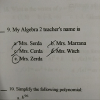 Memes, 🤖, and Witch: 9. My Algebra 2 teacher's name is  Mrs. Serda  Mrs. Marrana  s. Witch  Cerda  e s. Zerda  10. Simplify the following polynomial:  b96 My teacher put this in her test .. 😂😂😂😂😂😂😂😂😂 Dead . . 🔥I love red pandas🔥 🐼Follow my back up🐼 🎋@Evil._.Kermit🎋 📝Credit goes to:@ 〰〰〰〰〰〰〰〰〰〰〰〰〰〰〰〰〰〰 ❤️Double tap for more❤️ 💎Use TwisttFTW if you're a real fan💎 😸Pls like-comment-share-repost😸 🚫Negativity and promoting = block🚫 〰〰〰〰〰〰〰〰〰〰〰〰〰〰〰〰〰〰 ❌Ignore tags❌ Like4like Like4follow Ps4 Xbox Mlg Memes Lmfao Comedy Callofduty Gamingmemes Mwr Gaming Codmemes Funny Funnymemes Codbo2 Treyarch Redpandanation