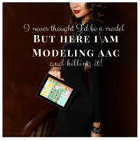I never thought I'd be a model but here I am modeling AAC and killing it! from Rachael Langley, AAC Specialist: 9 never thought Od be a model  BUT HERE IAM  MODELING AAC  and killirng it  y can  RACHAEL LANGLEY AAQ SPECIALIST I never thought I'd be a model but here I am modeling AAC and killing it! from Rachael Langley, AAC Specialist
