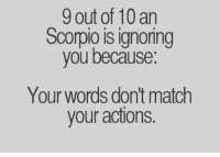 Do when woman ignores what to you scorpio What To