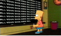 9  UNSE ARE BELONG TO Us  LONG TO UsE  tt YOUR BASE ARE BELONG TO US  ALL YOUR BASE ARE BELONGT  ALL YOUR BASE ARE BELONGT  ALL YOUR BASE ARE BELONG  ALL YOUR BASE ARE BELONG  ALL YOUR 8ASE ARE BELON  ALL YOUR BASE ARE BELONe  ALL YOUR BASE ARE BEL