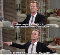 {9x7} Hellooooo😊❤ -- Scene requested by @neil.botadra himym howimetyourmother sitcom barneystinson neilpatrickharris: 9  When we leave the church,  they're gonna release a hundred doves.  howimetyourmotherthefanpage  instagram  It's gonna be avi...wair forit...ary. Aviaryl {9x7} Hellooooo😊❤ -- Scene requested by @neil.botadra himym howimetyourmother sitcom barneystinson neilpatrickharris