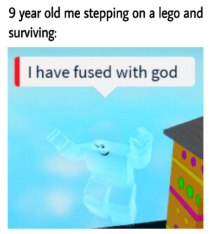 Toughness 100: 9 year old me stepping on a lego and  surviving:  I have fused with god  O00 Toughness 100