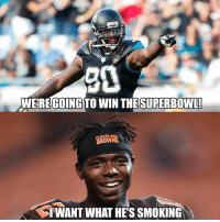 6cea4e268 Nfl, Smoking, and Josh Gordon: 90 WEREGOING TO WIN THESUPERBOWL BROWN TWANT  WHAT