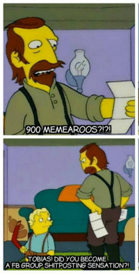 No......I mean Yes...... 😇: 900 MEMEAROOS?!?!  TOBIAS! DID YOU BECOME  A FB GROUP SHITPOSTING SENSATION?! No......I mean Yes...... 😇