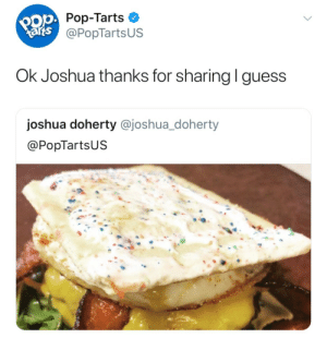 Pop, Target, and Tumblr: 90p  arts  OP Pop-Tarts o  @PopTartsUS  Ok Joshua thanks for sharing l guess  joshua doherty @joshua_doherty  @PopTartsUS onlytwitterpics:Poptarts snapped