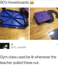 Gym, Lit, and Teacher: 90's Hoverboards  @TU_Jamalw  Gym class used be lit whenever the  teacher pulled these out. I loved when the teacher would bring these out...the good days