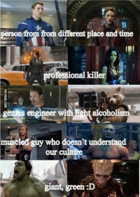 ~Deadpool: person from from difierent place and time  professional killer  genius engineer withH alcoho  muscled guy who doesn't understand  our cul  giant, green :D ~Deadpool